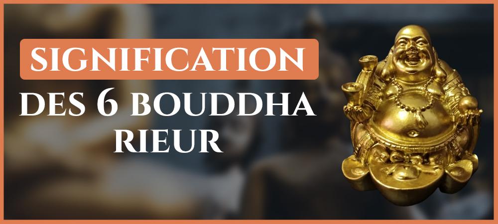signification des 6 bouddhas rieur