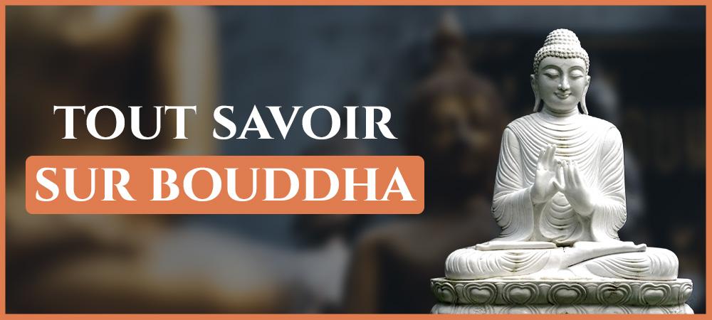 tout savoir sur bouddha