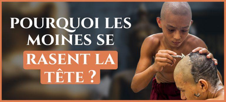 Read more about the article Pourquoi les moines bouddhistes se rasent la tête ?