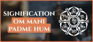 Read more about the article Om Mani Padme Hum : La signification cachée de ce chant